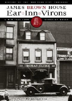Ear *Inn*Virons: History of the Landmark James Brown House and the West Soho Neighborhood